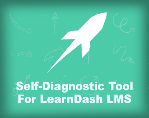 Self Diagnostic Tool for LearnDash LMS